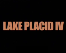 Lake Placid: The Final Chapter – Preview