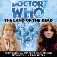 """Review – Big Finish Doctor Who #4: """"The Land of the Dead"""""""