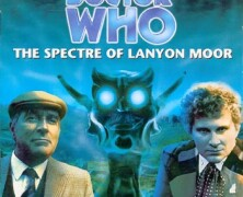 "Review – Big Finish Doctor Who #9: ""The Spectre of Lanyon Moor"""