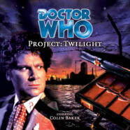"""Review – Big Finish Doctor Who #23: """"Project: Twilight"""""""