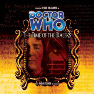 """Review – Big Finish Doctor Who #32: """"The Time of the Daleks"""""""