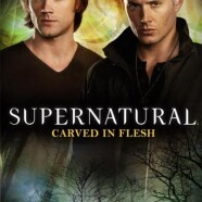 Book Review: Supernatural: Carved in Flesh