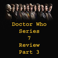 Podcast #135 – Doctor Who Series 7 Review: Part 3