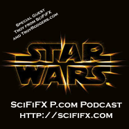 SciFiFx Podcast 139 – Star Wars with Troy