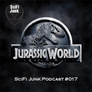SciFi Junk #017 – Jurassic World