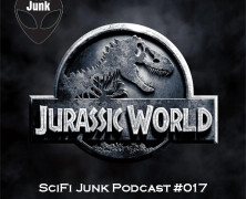 SciFi Junk #017 – Jurassic World